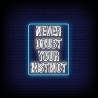 nunca duvide do seu instinto vetor de texto de estilo de sinais de néon