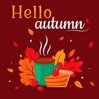 Olá outono. xícara de café, chocolate quente com torta de abóbora em folhas de outono fundo. ilustração vetorial vetor