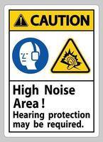 Cuidado, sinal de proteção auditiva na área de alto ruído pode ser necessária