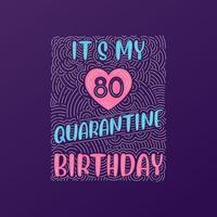 é meu aniversário de 80 anos de quarentena. Celebração do aniversário de 80 anos em quarentena. vetor