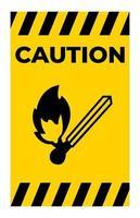 cuidado, nenhum sinal de símbolo de ignição de fogo isolado no fundo branco vetor