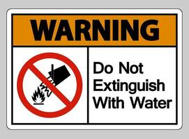 aviso não extinguir com o símbolo do símbolo de água no fundo branco vetor