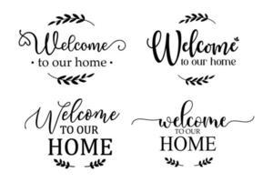 Bem-vindo à nossa casa placa para decorar a frente da casa para saudar os visitantes. vetor