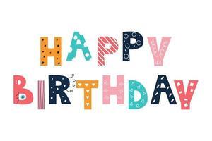 colorido brilhante mensagem de feliz aniversário em estilo doodle em fundo branco imagem vetorial decoração de férias para crianças pôsteres cartões postais roupas e decoração de interiores vetor
