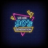 nós somos vetor de texto de estilo de sinais de néon da geração dos anos 90