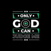 só Deus pode me julgar design de camisetas com citações modernas vetor