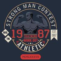 tshirt impressão design tipografia gráficos homem forte concurso treinamento e malhar ilustração vetorial distintivo aplique etiqueta vetor