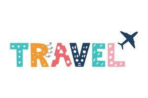 letras de viagens brilhantes coloridas em estilo doodle em fundo branco decoração de imagem vetorial para crianças pôsteres, cartões postais, roupas e interior vetor