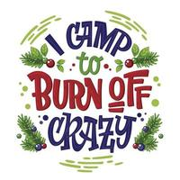 campismo lettering frase acampar para queimar louco vetor