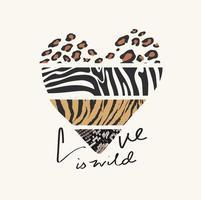 amor é slogan selvagem com padrão de pele de animal selvagem na ilustração em forma de coração vetor