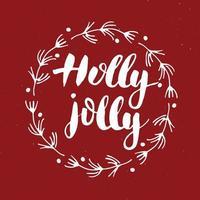 letras caligráficas de feliz natal holly jolly. design tipográfico de saudações. letras de caligrafia para saudação de feriado. mão desenhada letras ilustração vetorial de texto vetor