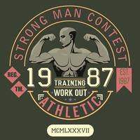 design de impressão de t-shirt, gráficos de tipografia, concurso de homem forte, etiqueta de apliques de emblema de ilustração vetorial treino e exercício vetor