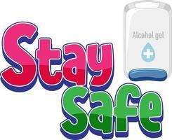 fique seguro design de fonte com álcool gel isolado no fundo branco vetor