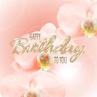 fundo realista da flor da orquídea da beleza 3d. feliz aniversário conceito fundo vetor