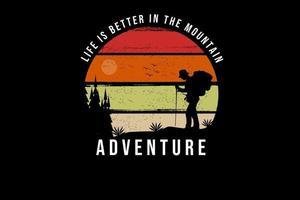 a vida é melhor na montanha aventura cor amarelo laranja e vermelho vetor
