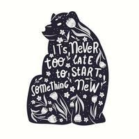 animal e ilustração da rotulação da mão. nunca é tarde para começar algo com novas palavras. silhueta de urso monocromático, decoração floral e citações motivacionais. ilustração vetorial plana. vetor