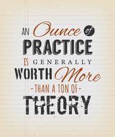 Uma Onça De Prática É Geralmente Mais Do Que Uma Tonelada De Teoria vetor