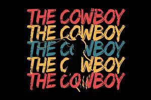 t-shirt tipografia o cowboy lindo estilo retro vetor