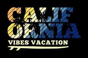 t-shirt tipografia califórnia vibes férias estilo retro vetor