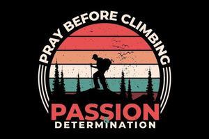 t-shirt rezar antes de escalar montanha design retro vintage vetor