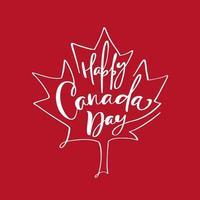 feliz 1 de julho cartão do dia do Canadá ou fundo com folha de plátano. cartão canadense do vetor. cartaz festivo ou banner com letras de mão. ilustração de design plano vetor