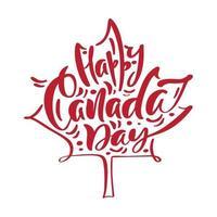 feliz Canadá dia 1 de julho cartão ou plano de fundo com folha de plátano. cartão canadense do vetor. cartaz festivo ou banner com letras de mão. ilustração de design plano vetor