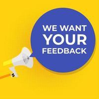 queremos seu histórico de feedback. mão com megafone e ilustração vetorial de balão de fala vetor