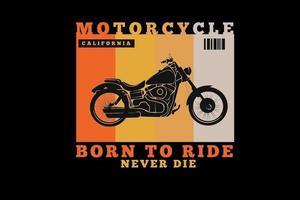motocicleta california nascida para andar nunca morre cor laranja amarelo e creme vetor