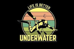 a vida é melhor design de silhueta subaquática vetor
