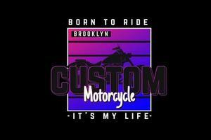 nascido para andar de motocicleta personalizada estilo retro vintage vetor