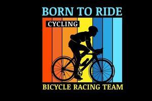 nascido para andar de bicicleta cor da equipe de corrida amarelo e azul vetor
