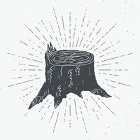 etiqueta vintage de toco de árvore, esboço desenhado à mão, distintivo retro texturizado grunge, impressão de t-shirt com design de tipografia, ilustração vetorial vetor