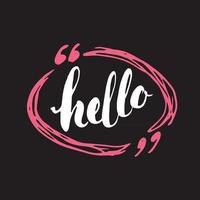 Olá, sinal de rotulação. palavra de saudação desenhada à mão, distintivo retro texturizado grunge, rótulo vintage, impressão de design de tipografia, ilustração vetorial vetor