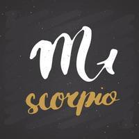 Zodíaco assinar Escorpião e letras. símbolo de astrologia horóscopo desenhado à mão, design texturizado de grunge, impressão de tipografia, ilustração vetorial vetor