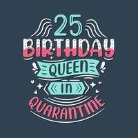 é meu aniversário de 25 anos de quarentena. Celebração de aniversário de 25 anos em quarentena. vetor