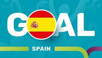Bandeira da Espanha e objetivo do slogan no fundo do futebol europeu de 2020. ilustração vetorial de torneio de futebol vetor