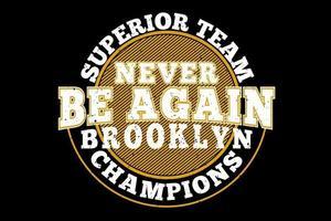 t-shirt tipografia brooklyn superior campeões estilo vintage vetor
