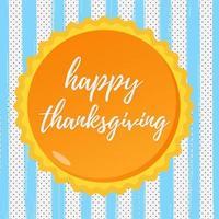 feliz dia de ação de graças ilustração em vetor cartaz estilo plano design com grande torta de abóbora, texto e folhas de outono. comemorar os feriados