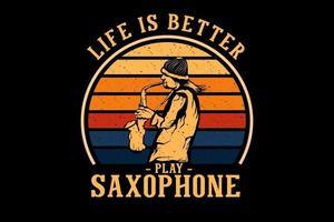 a vida é melhor tocar desenho de saxofone vetor