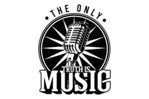 a única verdade é um design de tipografia musical com microfone vetor