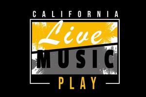 california live music play tipografia design de camisetas vetor