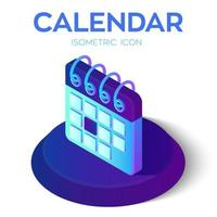ícone do calendário. Sinal de calendário isométrico 3D. criado para celular, web, decoração, produtos de impressão, aplicativos. perfeito para web design, banner e apresentação. vetor