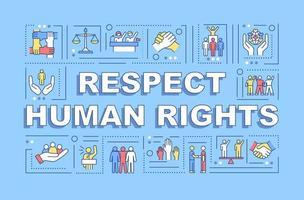 respeitar a faixa de conceitos de palavra de direitos humanos. igualdade social. infográficos com ícones lineares sobre fundo azul. tipografia criativa isolada. ilustração colorida do contorno do vetor com texto