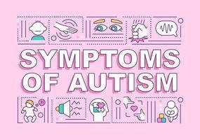 sintomas da faixa de conceitos de palavra de autismo. tratamento médico. infográficos com ícones lineares em fundo rosa. tipografia criativa isolada. ilustração colorida do contorno do vetor com texto
