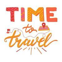 hora de viajar letras de vetor de mão desenhada. banner inspirador, ilustração de pôster de desenho animado