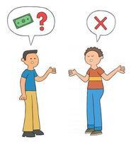 cartoon homem pede um empréstimo ao amigo, mas o amigo dele diz que não tem ilustração vetorial de dinheiro vetor
