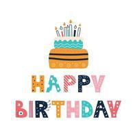 feliz aniversário, inscrição colorida brilhante em estilo doodle com um bolo em um fundo branco. ilustração em vetor plana, cartão postal. decoração infantil, estampa