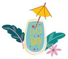 coquetel. bebida refrescante de verão com guarda-chuva e folhas tropicais. bebidas alcoólicas e refrigerantes, coquetel com citação de letras. férias de verão e conceito de festa na praia. ilustração dos desenhos animados do vetor. vetor