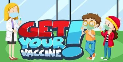 obtenha sua fonte de vacina com as crianças usando máscara médica e desenho de médico vetor
