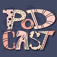 letras de podcast. letras do logotipo do doodle engraçado dos desenhos animados vetor